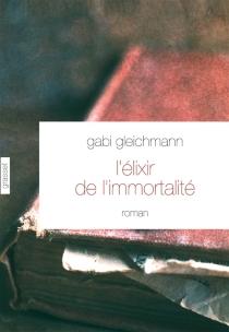 L'élixir de l'immortalité - GabiGleichmann