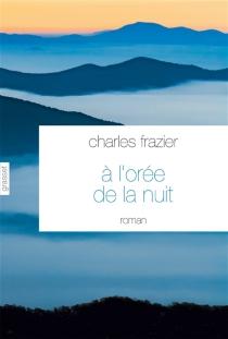 A l'orée de la nuit - CharlesFrazier