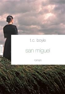 San Miguel - T. CoraghessanBoyle