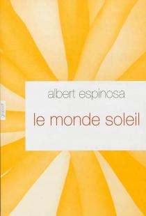 Le monde soleil - AlbertEspinosa