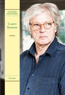 L'autre Simenon - PatrickRoegiers