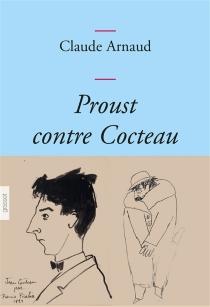 Proust contre Cocteau - ClaudeArnaud