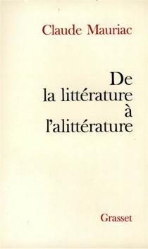 De la littérature à l'alittérature - ClaudeMauriac