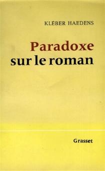 Paradoxe sur le roman - KléberHaedens