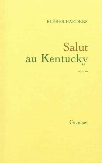 Salut au Kentucky - KléberHaedens