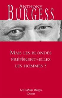 Mais les blondes préfèrent-elles les hommes ? - AnthonyBurgess