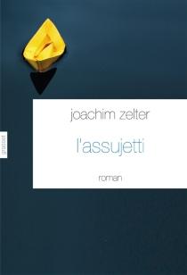 L'assujetti - JoachimZelter