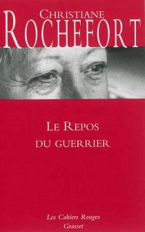 Le repos du guerrier - ChristianeRochefort