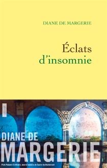 Eclats d'insomnie - Diane deMargerie