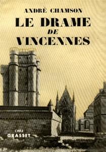 Le drame de Vincennes - AndréChamson