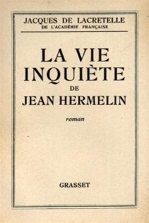 La vie inquiète de Jean Hermelin - Jacques deLacretelle