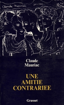 Une amitié contrariée - ClaudeMauriac