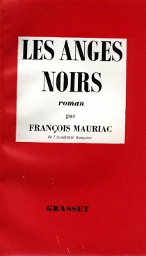 Les anges noirs - FrançoisMauriac