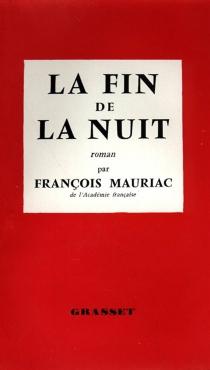 La fin de la nuit - FrançoisMauriac