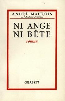 Ni ange, ni bête - AndréMaurois