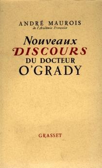 Nouveaux discours du Dr O'Grady - AndréMaurois