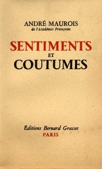 Sentiments et coutumes - AndréMaurois