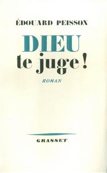Dieu te juge ! - ÉdouardPeisson