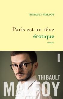 Paris est un rêve érotique - ThibaultMalfoy