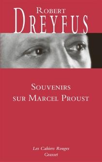 Souvenirs sur Marcel Proust : accompagnés de lettres inédites - RobertDreyfus