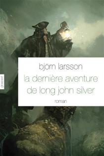 La dernière aventure de Long John Silver - BjörnLarsson