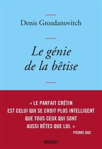 Le génie de la bêtise - DenisGrozdanovitch