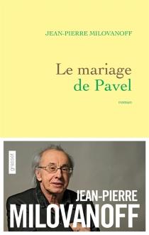 Le mariage de Pavel - Jean-PierreMilovanoff