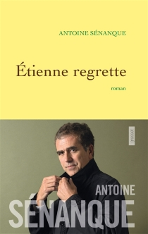Etienne regrette - AntoineSénanque