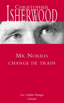 Mr Norris change de train - Christopher Isherwood