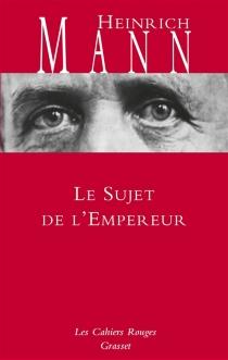 Le sujet de l'empereur - HeinrichMann