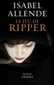 Le jeu de Ripper - IsabelAllende
