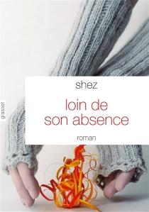 Loin de son absence - Shez