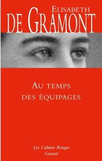 Au temps des équipages : mémoires - Elisabeth deGramont