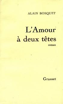 L'amour à deux têtes - AlainBosquet