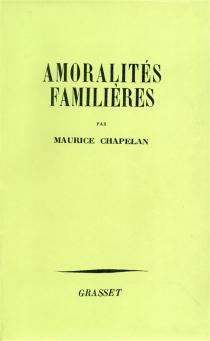 Amoralités familières - MauriceChapelan