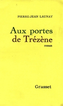 Aux portes de Trézène - Pierre-JeanLaunay