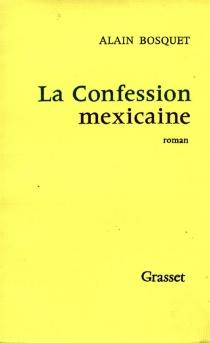 La confession mexicaine - AlainBosquet