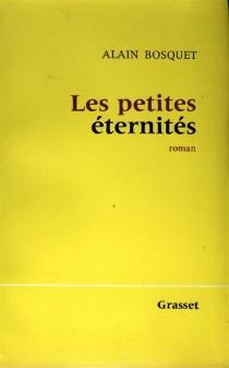 Les petites éternités - AlainBosquet