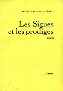 Les signes et les prodiges| Les signes et les prodiges| Les signes et les prodiges| Les signes et les prodiges - FrançoiseMallet-Joris