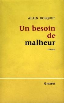 Un besoin de malheur - AlainBosquet