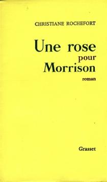 Une rose pour Morrison - ChristianeRochefort