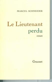 Le lieutenant perdu - MarcelSchneider
