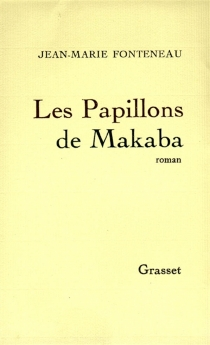 Les papillons de Makaba - Jean-MarieFonteneau