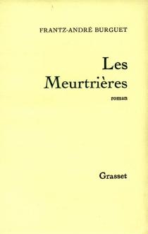Les meurtrières - Frantz AndréBurguet