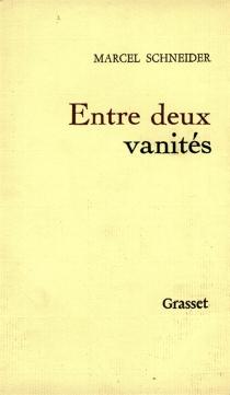 Entre deux vanités - MarcelSchneider