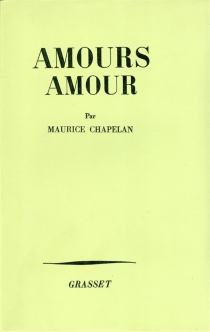 Amours, amour - Maurice Chapelan