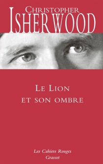 Le lion et son ombre - Christopher Isherwood