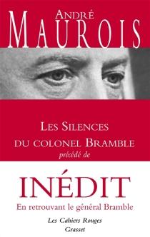 Les silences du colonel Bramble| Précédé de En retrouvant le général Bramble - AndréMaurois
