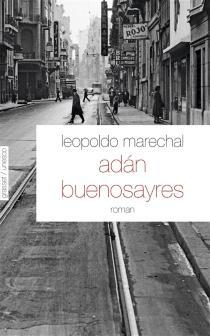 Adan Buenosayres - LeopoldoMarechal