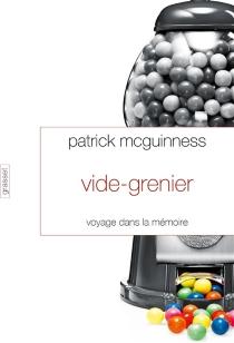 Vide-grenier : voyage dans la mémoire - PatrickMcGuinness